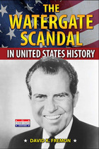 The Watergate Scandal in United States History, ed. , v.