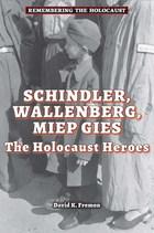 Schindler, Wallenberg, Miep Gies, ed. , v.