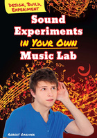 Sound Experiments in Your Own Music Lab, ed. , v.