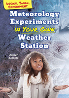 Meteorology Experiments in Your Own Weather Station, ed. , v.