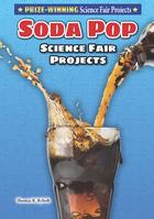 Soda Pop Science Fair Projects, ed. , v.