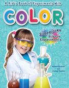 A Kid's Book of Experiments with Color, ed. , v.