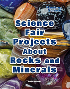 Science Fair Projects About Rocks and Minerals, ed. , v.