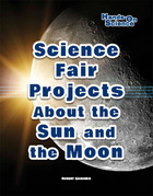 Science Fair Projects About the Sun and Moon, ed. , v.