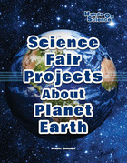Science Fair Projects About Planet Earth, ed. , v.