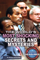 The World's Most Shocking Secrets and Mysteries, ed. , v.