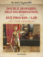 Double Jeopardy, Self-Incrimination, and Due Process of Law, ed. , v.