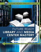 Future Ready Library and Media Center Mastery, ed. , v.