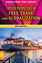 Critical Perspectives on Free Trade and Globalization, ed. , v.