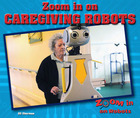 Zoom in on Caregiving Robots, ed. , v.