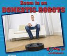 Zoom in on Domestic Robots, ed. , v.