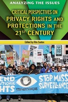 Critical Perspectives on Privacy Rights and Protections in the 21st Century, ed. , v.