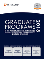 Peterson's® Graduate Programs in the Physical Sciences, Mathematics, Agricultural Sciences, the Environment & Natural Resources 2018, ed. 52, v.
