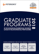 Peterson's® Graduate Programs in the Biological/Biomedical Sciences & Health-Related Medical Professions 2018, ed. 52
