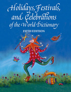 Holidays, Festivals, and Celebrations of the World Dictionary, ed. 5, v.