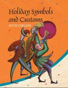 Holiday Symbols and Customs, ed. 5, v.