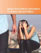 Abuse and Violence Information for Teens, ed. 2, v.