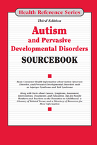 Autism and Pervasive Developmental Disorders Sourcebook, ed. 3, v.