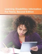 Learning Disabilities Information for Teens, ed. 2, v.