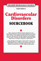 Cardiovascular Disorders Sourcebook, ed. 6