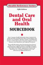 Dental Care and Oral Health Sourcebook, ed. 5