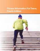Fitness Information For Teens, ed. 4, v.