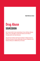 Drug Abuse Sourcebook, ed. 6, v.