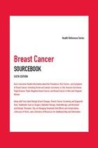 Breast Cancer Sourcebook, ed. 6, v.