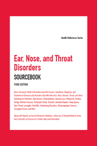 Ear, Nose, and Throat Disorders Sourcebook, ed. 3, v.