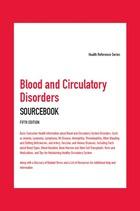 Blood and Circulatory Disorders Sourcebook, ed. 5, v.