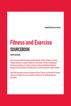 Fitness and Exercise Sourcebook, ed. 6, v.