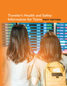 Traveler's Health and Safety Information for Teens, ed. , v.