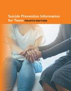 Suicide Prevention Information for Teens, ed. 4, v.