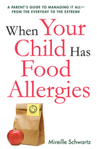 When Your Child Has Food Allergies, ed. , v.
