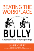 Beating the Workplace Bully, ed. , v.