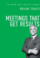 Meetings That Get Results, ed. , v.