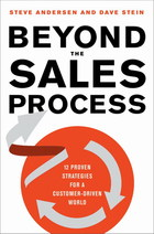 Beyond the Sales Process, ed. , v.