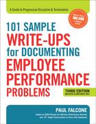 101 Sample Write-ups for Documenting Employee Performance Problems, ed. 3, v.