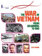 The War in Vietnam: From Beginning to End, ed. , v.