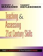 Teaching & Assessing 21st Century Skills, ed. , v.