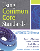Using Common Core Standards to Enhance Classroom Instruction & Assessment, ed. , v.