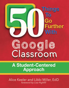 50 Things to Go Further with Google Classroom, ed. , v.