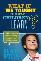 What If We Taught the Way Children Learn?, ed. , v.