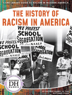 The History of Racism in America, ed. , v.