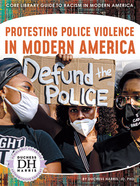 Protesting Police Violence in Modern America, ed. , v.