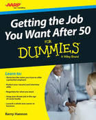 Getting the Job You Want After 50 For Dummies®, ed. , v.