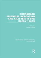 Corporate Financial Reporting and Analysis in the Early 1900s, ed. , v.