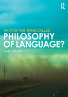What Is This Thing Called Philosophy of Language?, ed. , v.