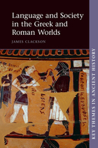 Language and Society in the Greek and Roman Worlds, ed. , v.
