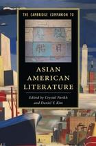 The Cambridge Companion to Asian American Literature, ed. , v.